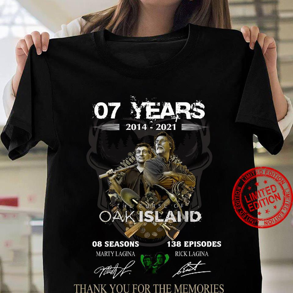 07 Years 2014 2021 Oak Island Thank You For The Memories Shirt