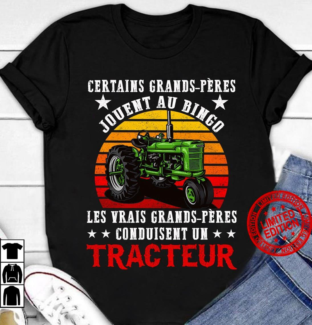 Certains Grands Peres Jouent Au Bingo Les Vrais Grands Peres Couduisent Un Tracteur Shirt