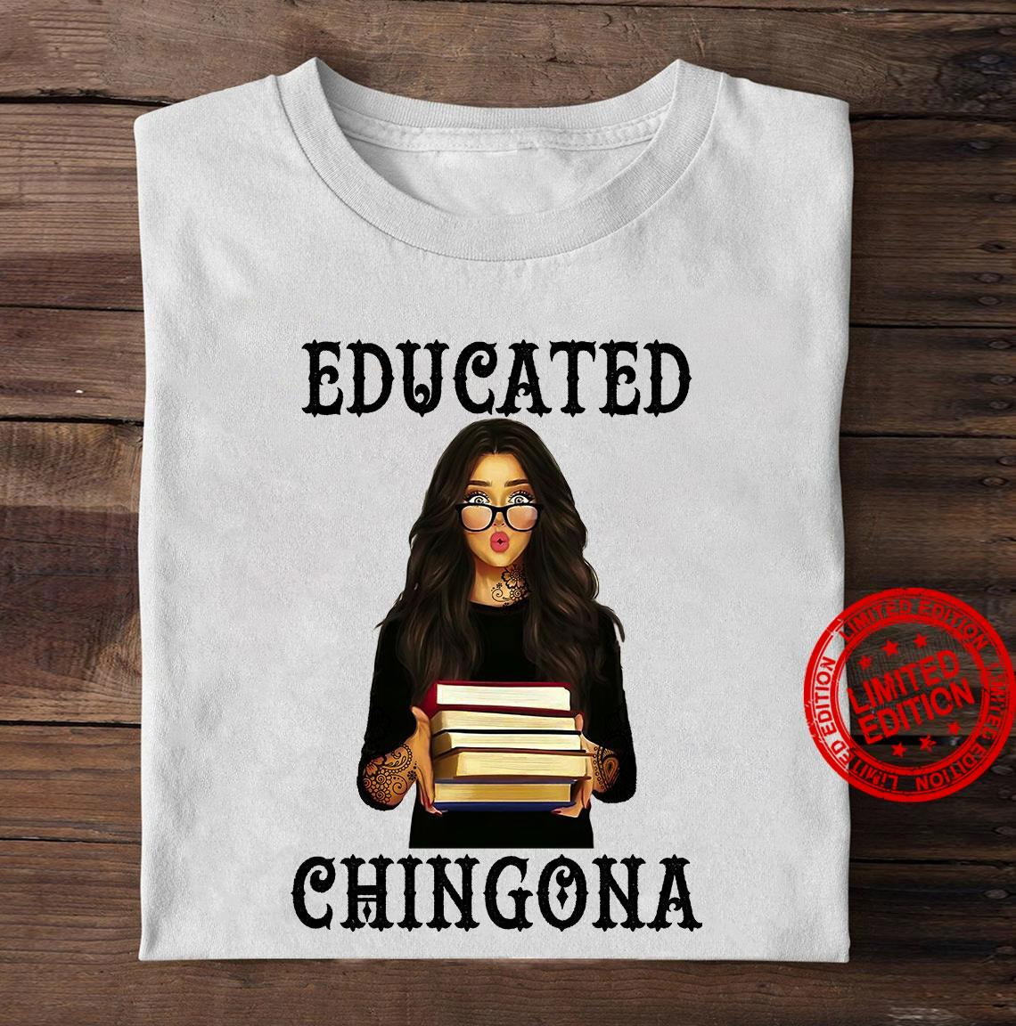 Educated Chingona Shirt