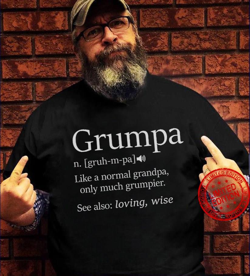 Grumpa Like A Normal Grandpa Only Much Grumpier Shirt