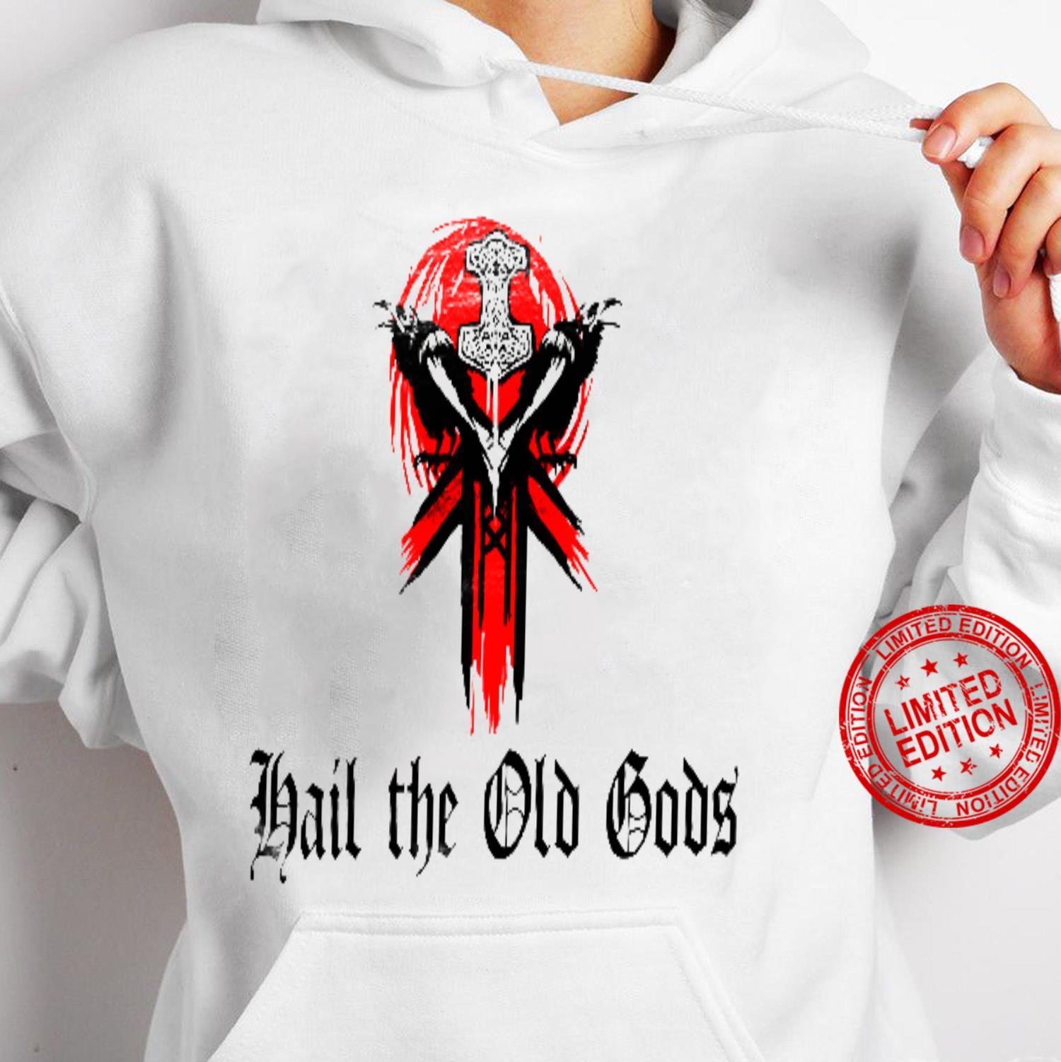 Hail The Old Gods White Shirt hoodie