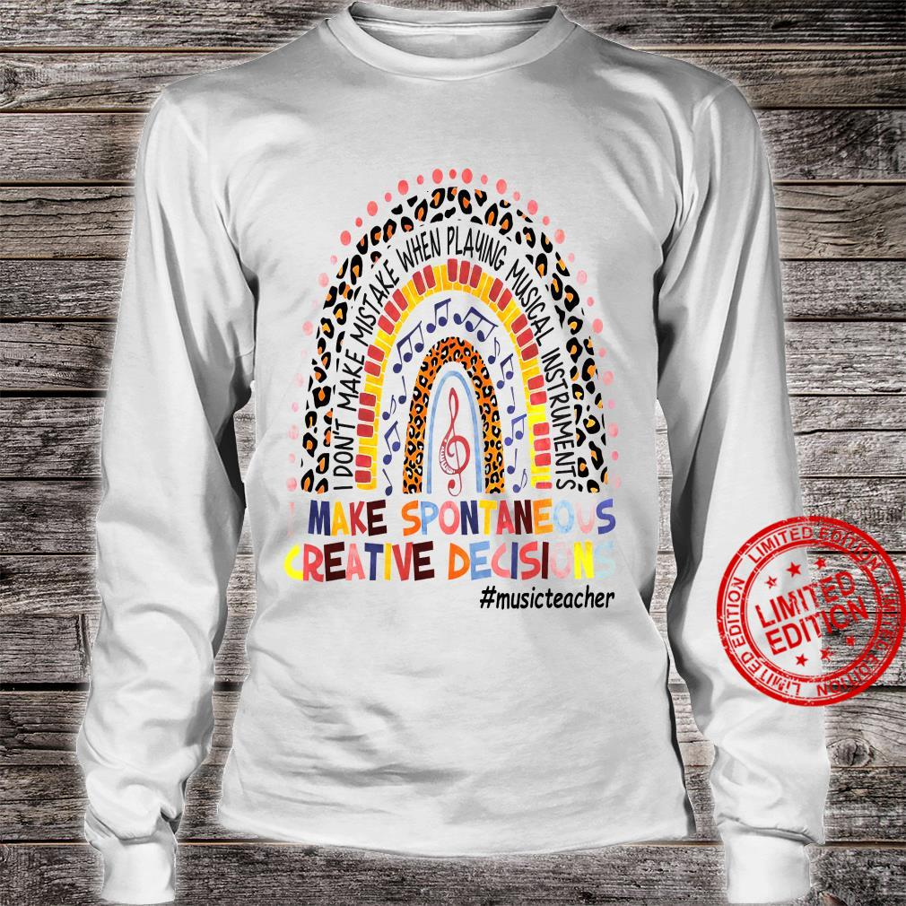 I Don't Make Mistake When Playing Musical Instruments I Make Spontaneous Creative Decisions Shirt long sleeved