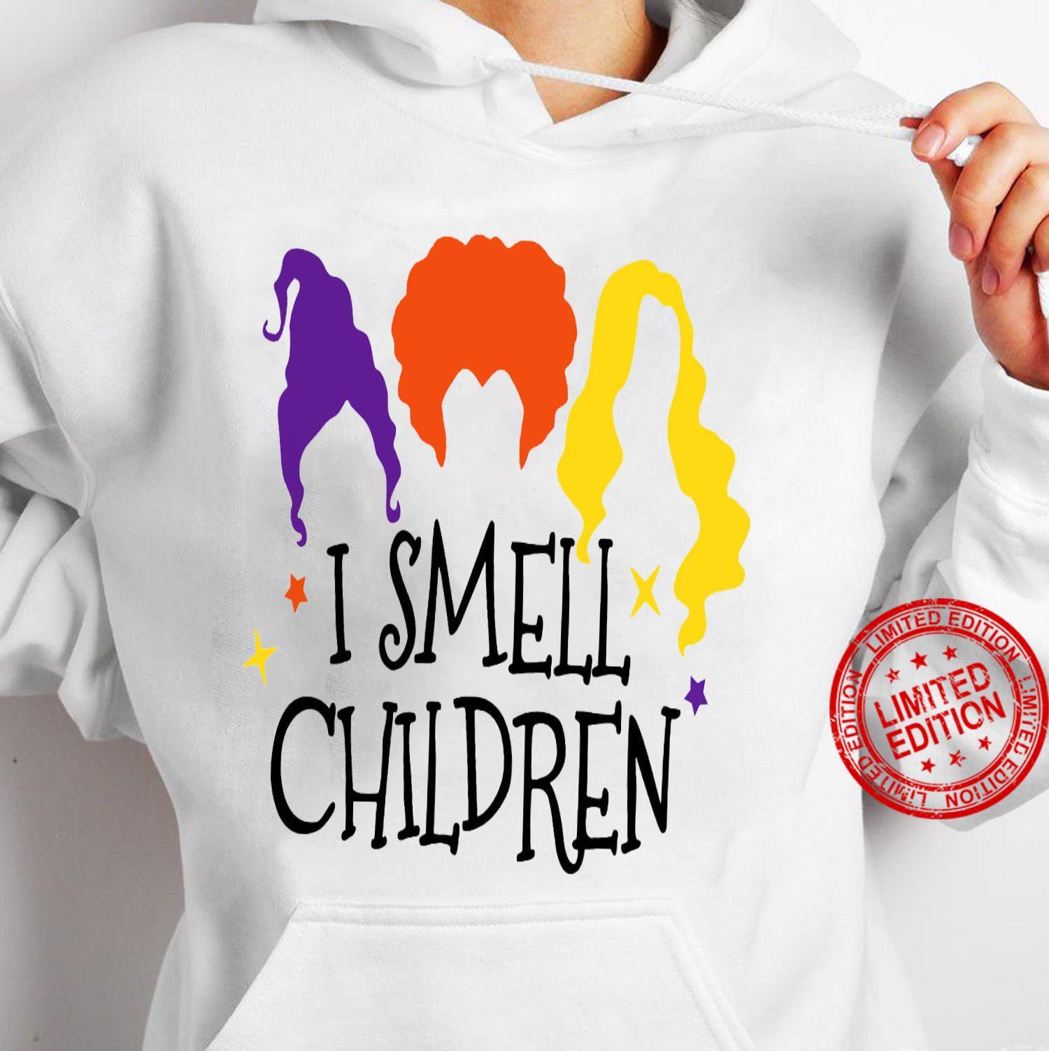 I Smell Chilren Shirt hoodie
