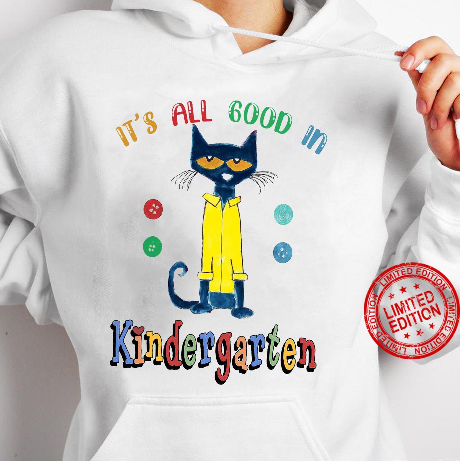 It's All Good In Kindergarten Shirt hoodie