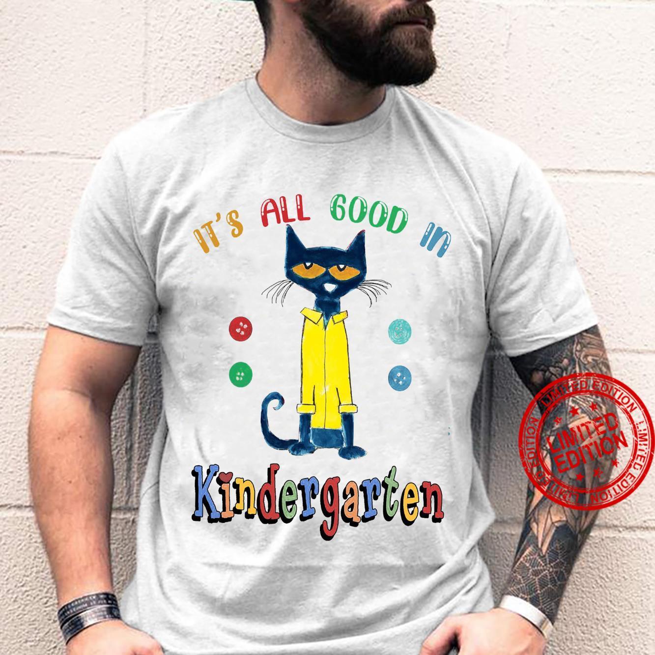 It's All Good In Kindergarten Shirt unisex