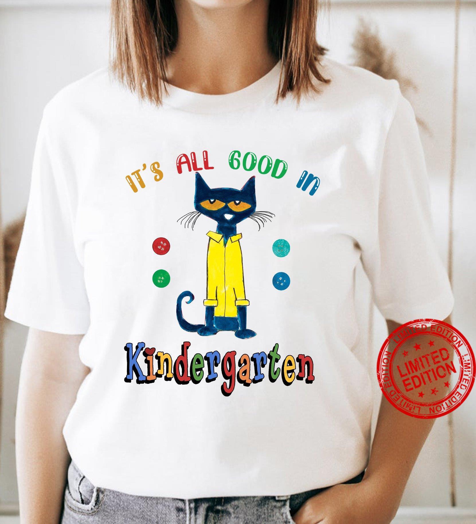 It's All Good In Kindergarten Shirt