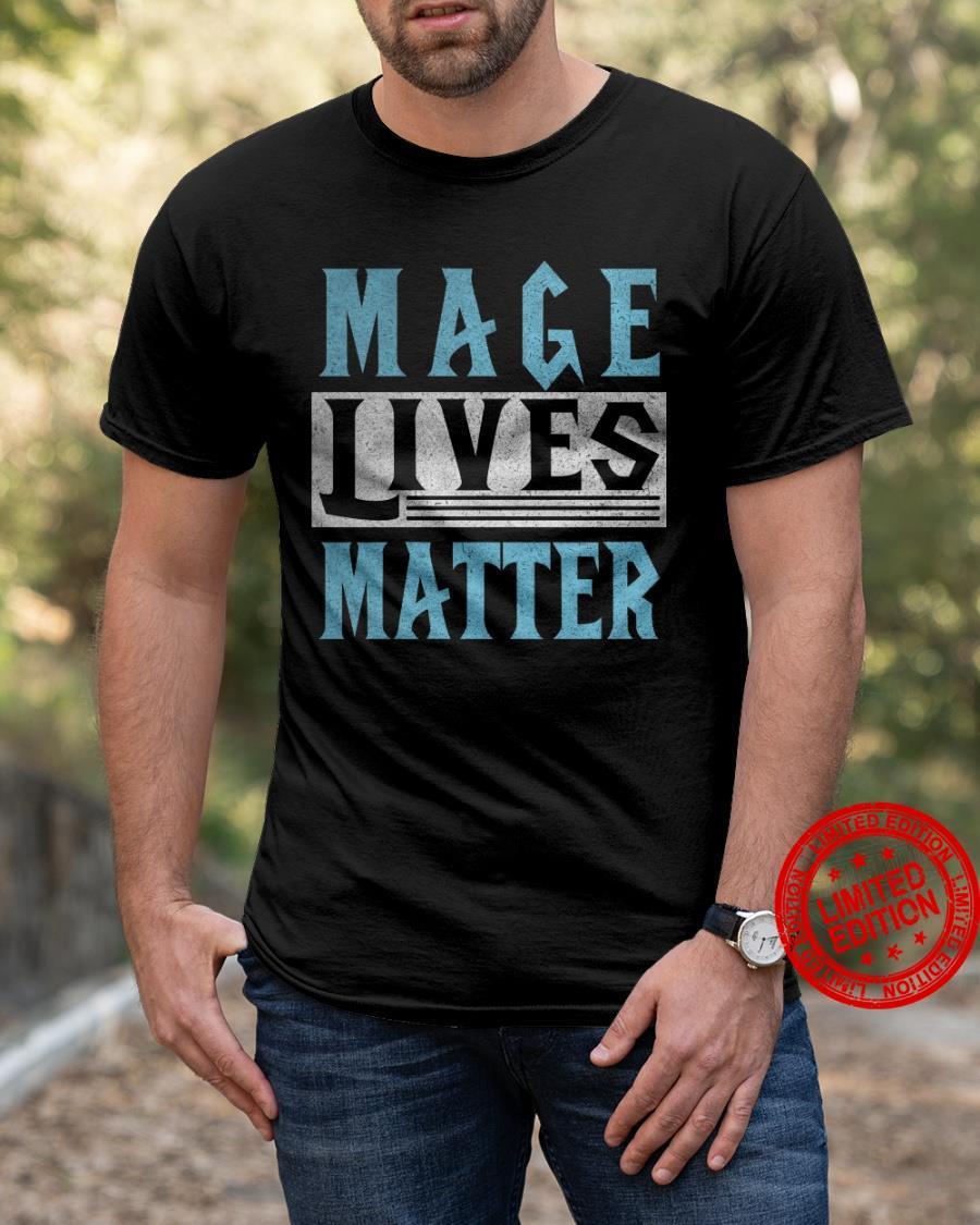 Mage Lives Matter Shirt