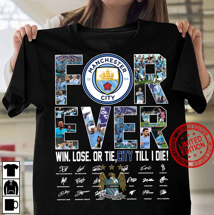 Manchester For Ever Win Lose Or Tie City Till I Die Shirt