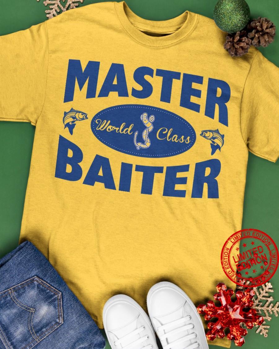 Master Would Class Baiter Shirt