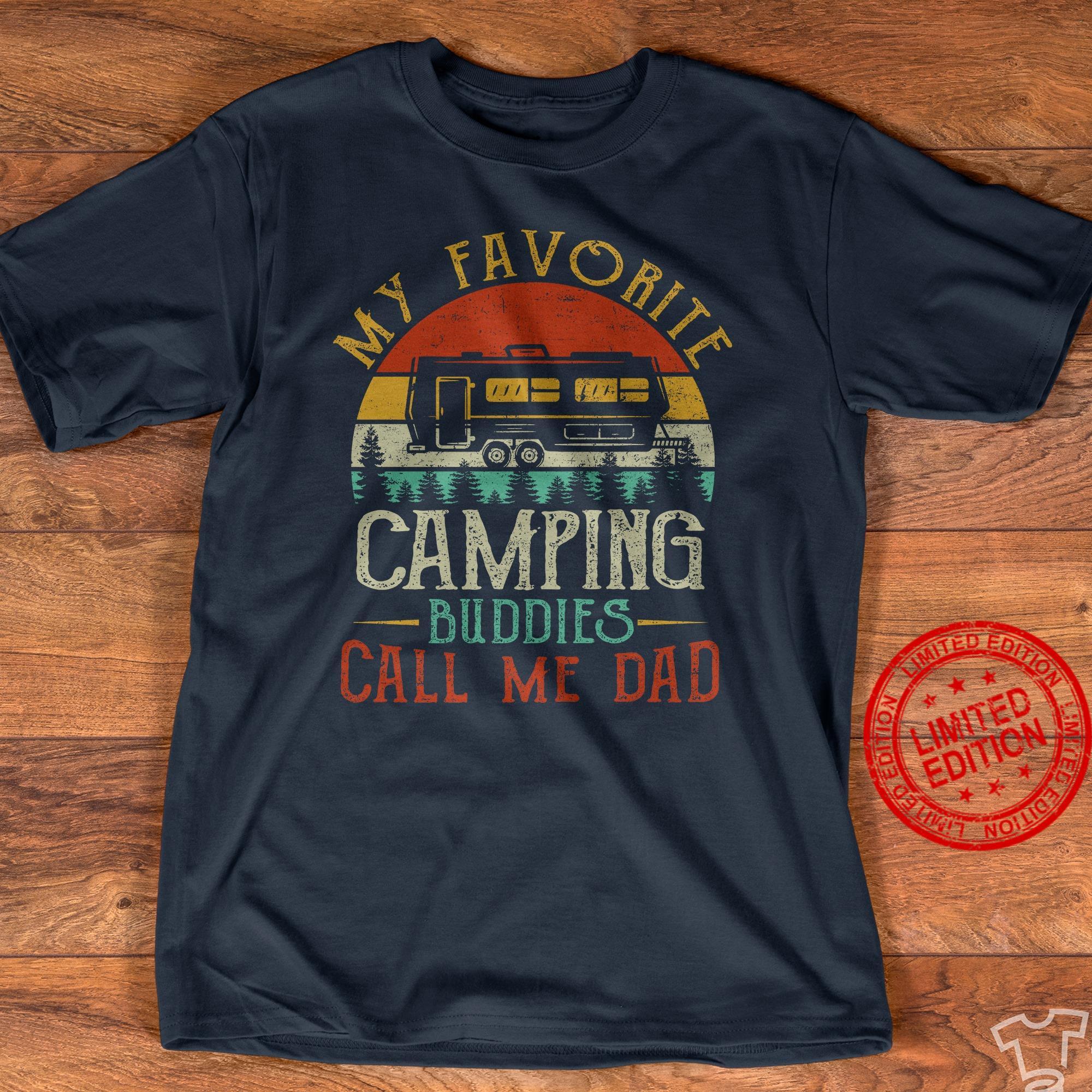My Favorite Camping Buddies Call Me Dad Shirt