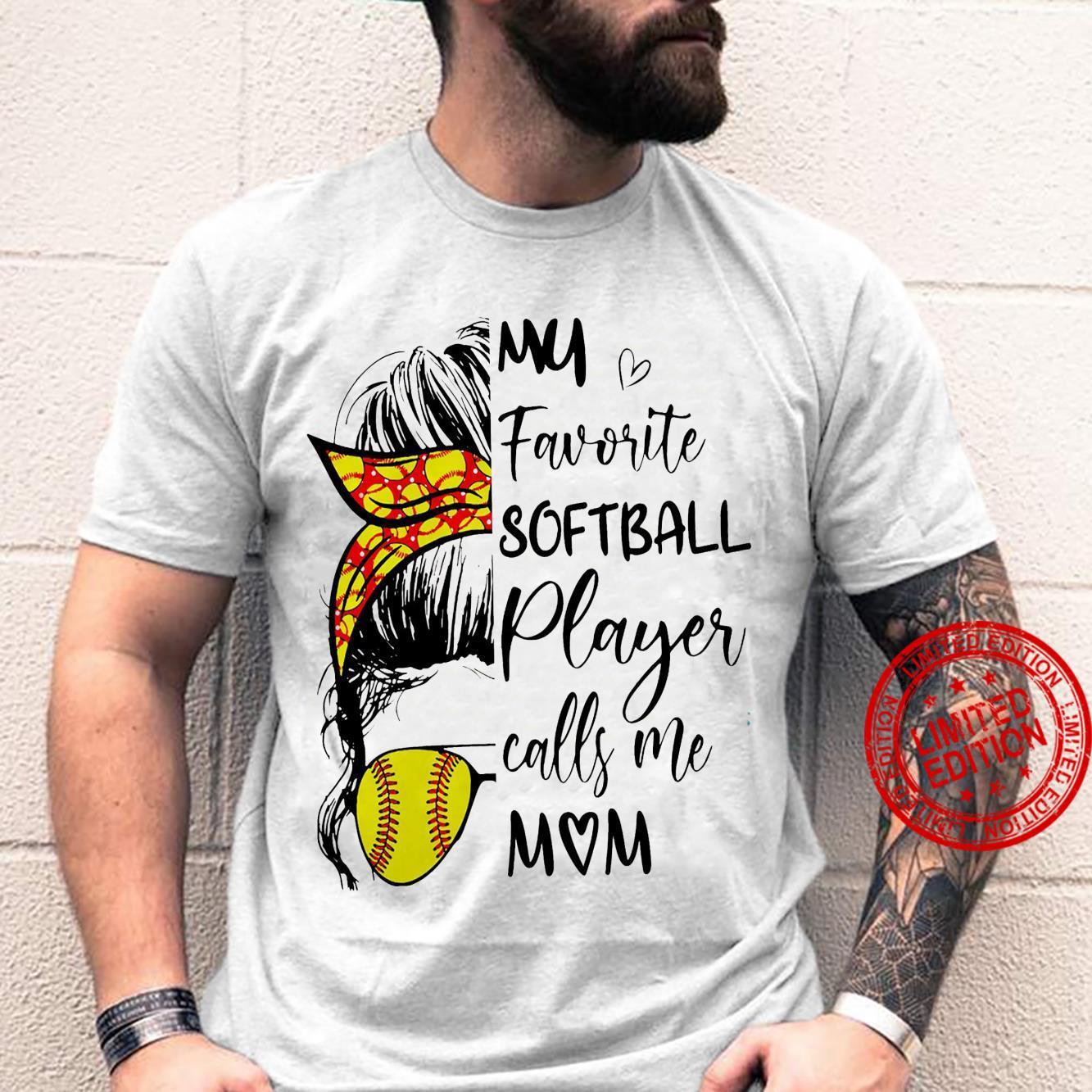 My Favorite Softball Player Calls Me Mom Shirt