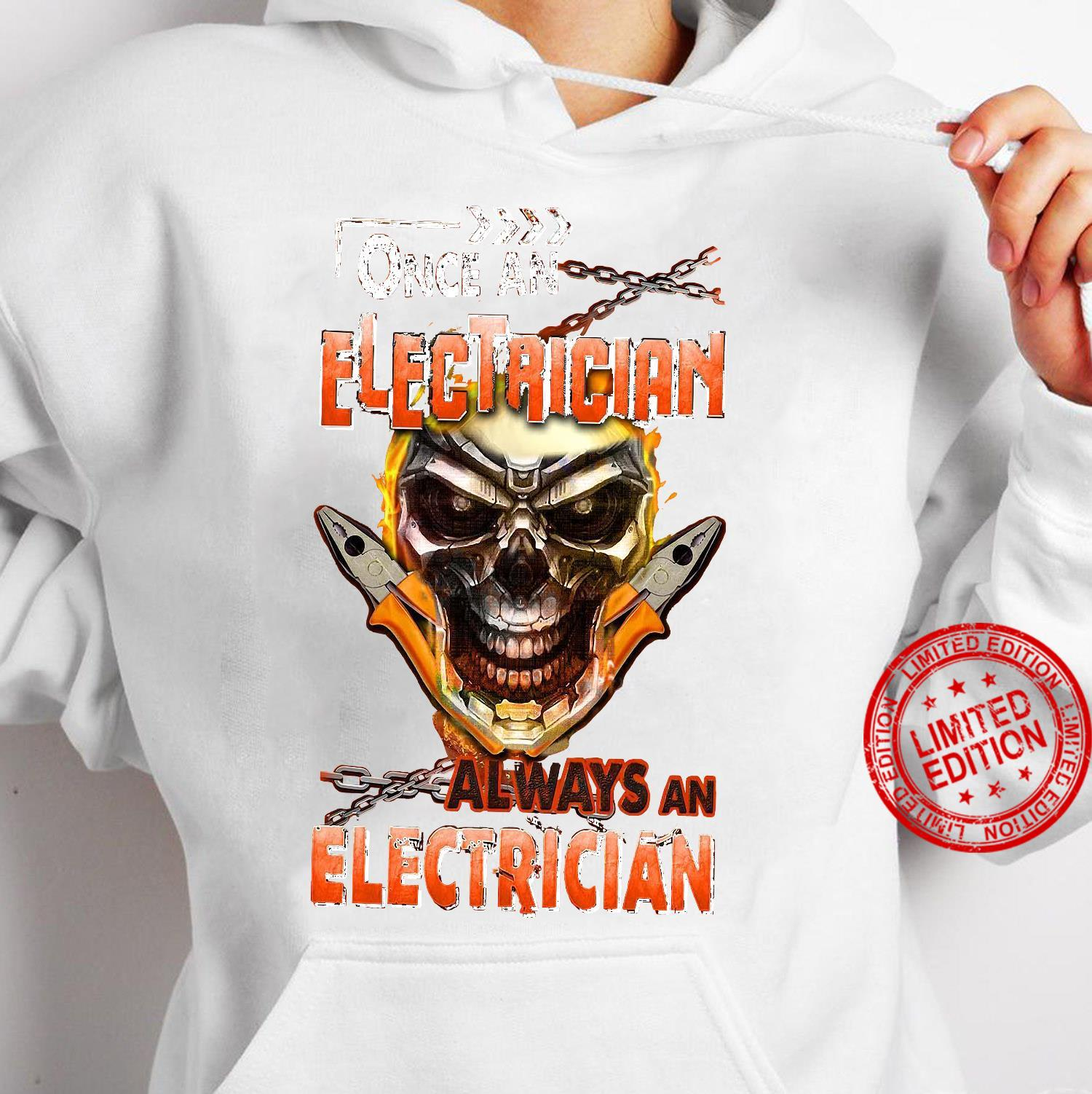 Once An Electrician Always An Electrician Shirt hoodie