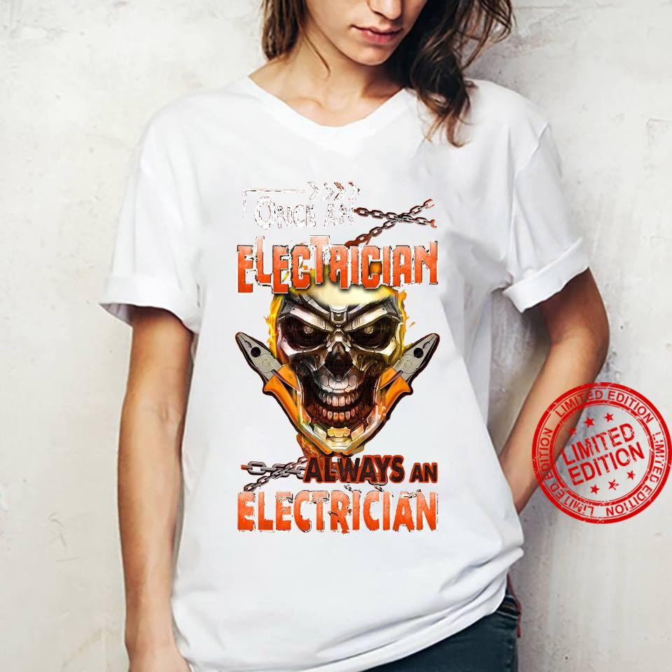 Once An Electrician Always An Electrician Shirt ladies tee
