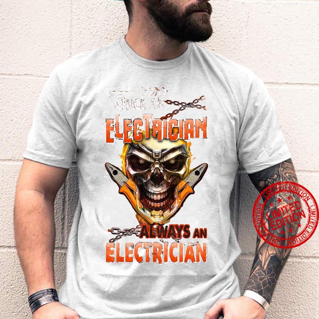 Once An Electrician Always An Electrician Shirt