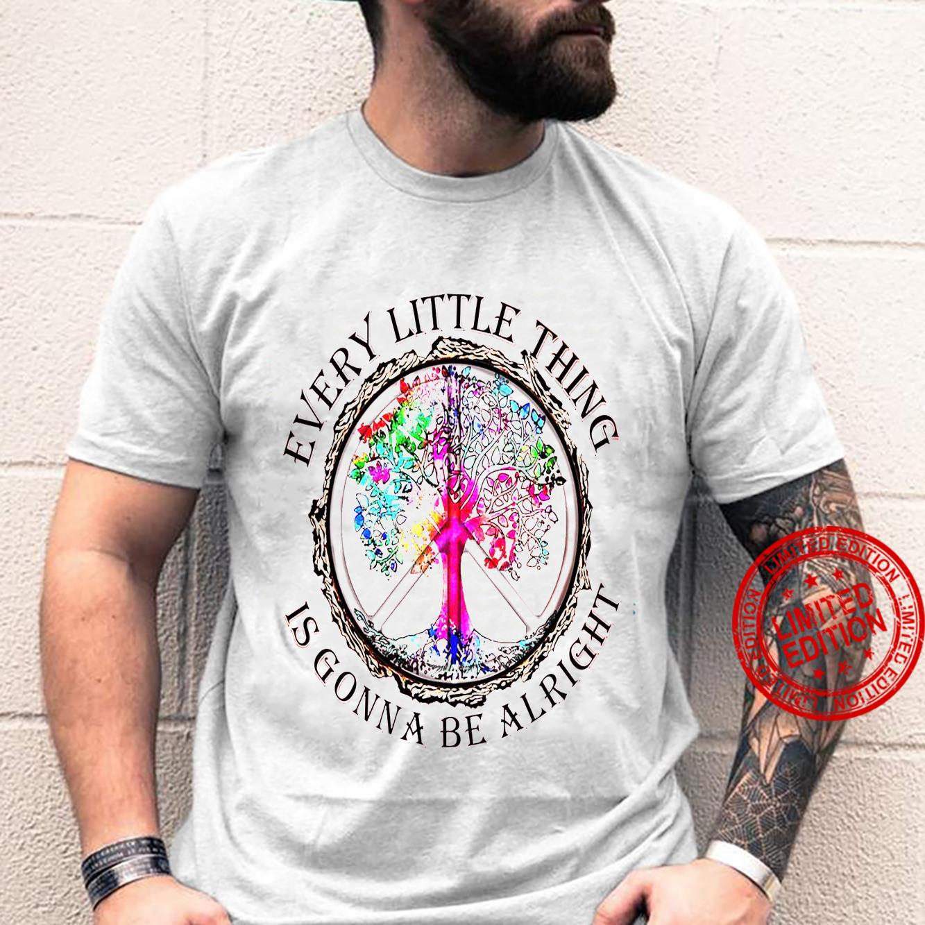 Peace Every Little Thing Is Gonna Be Alright Shirt.