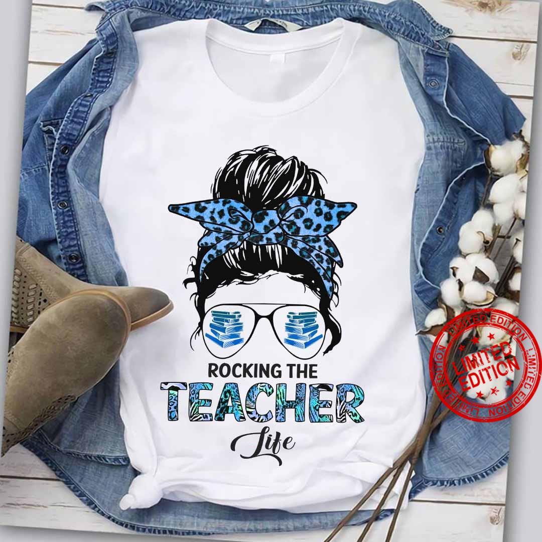 Rocking The Teacher Life Shirt