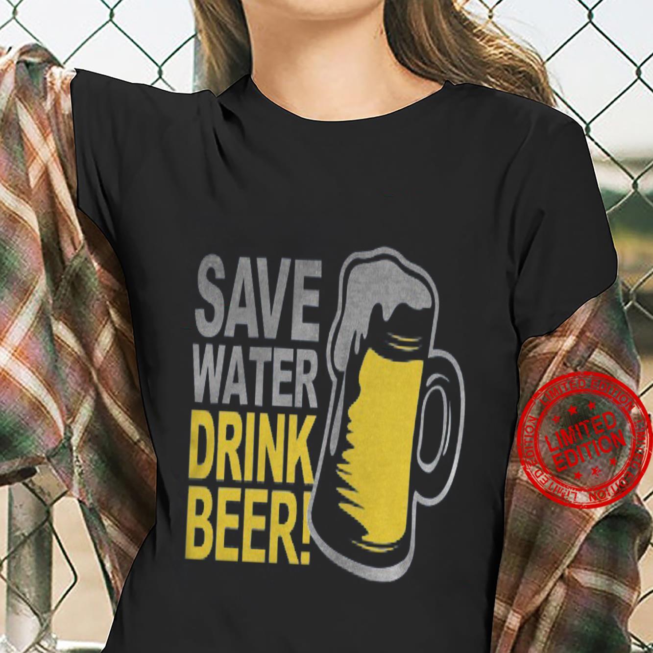 Save Water Drink Beer Shirt ladies tee