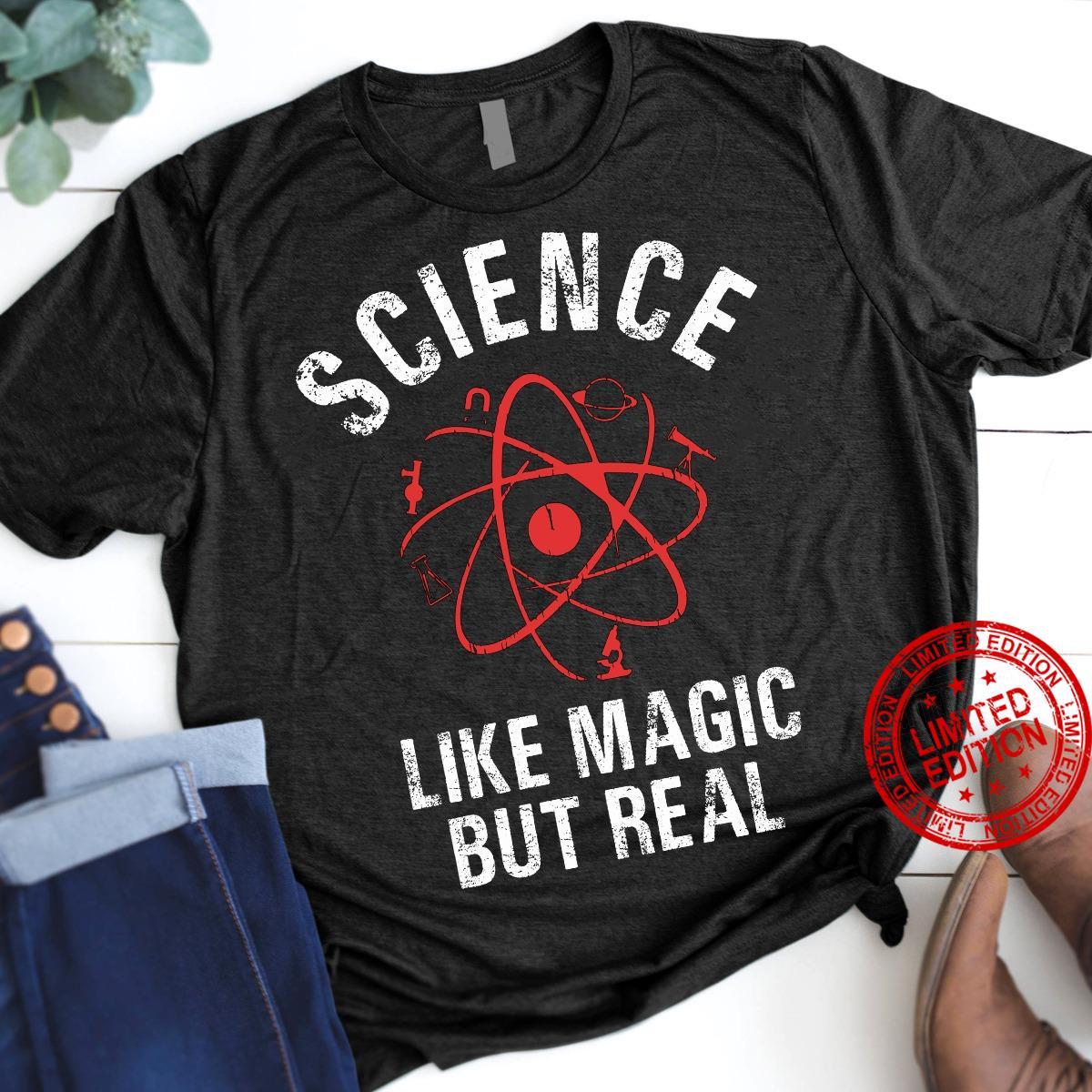 Science Like Magic But Real Shirt