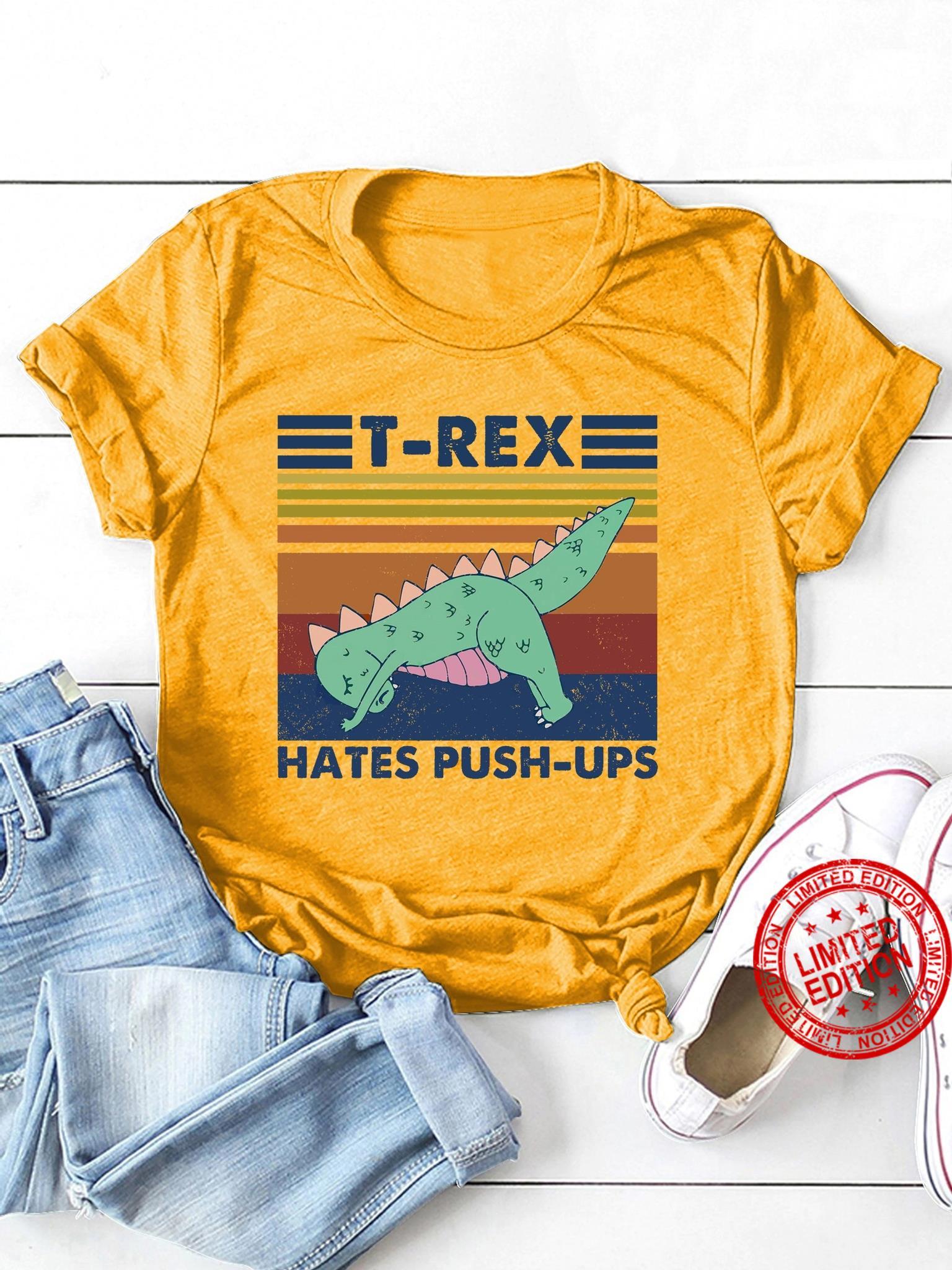 T Rex Hates Push Ups Shirt