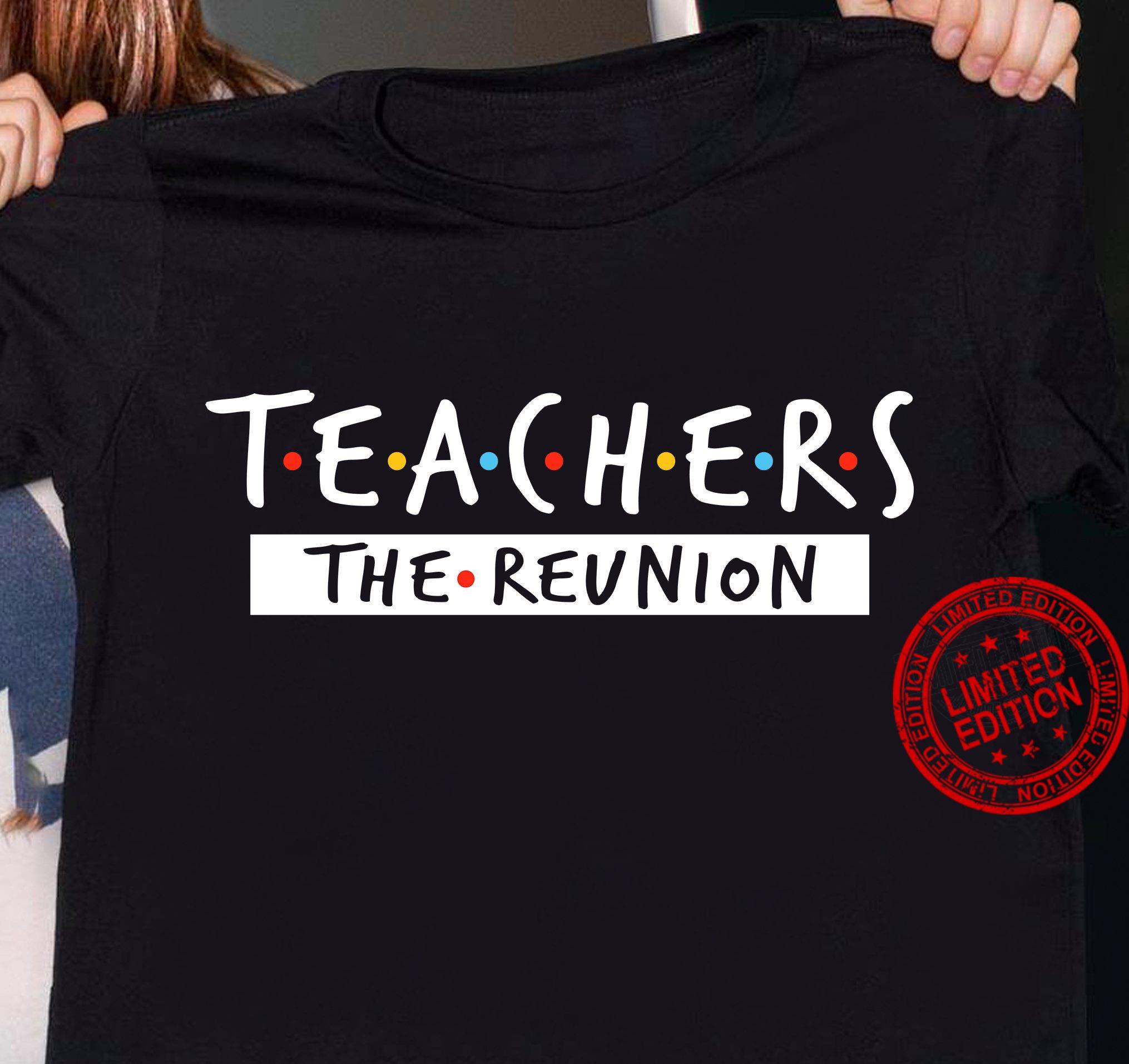 Teachers the Reunion Shirt