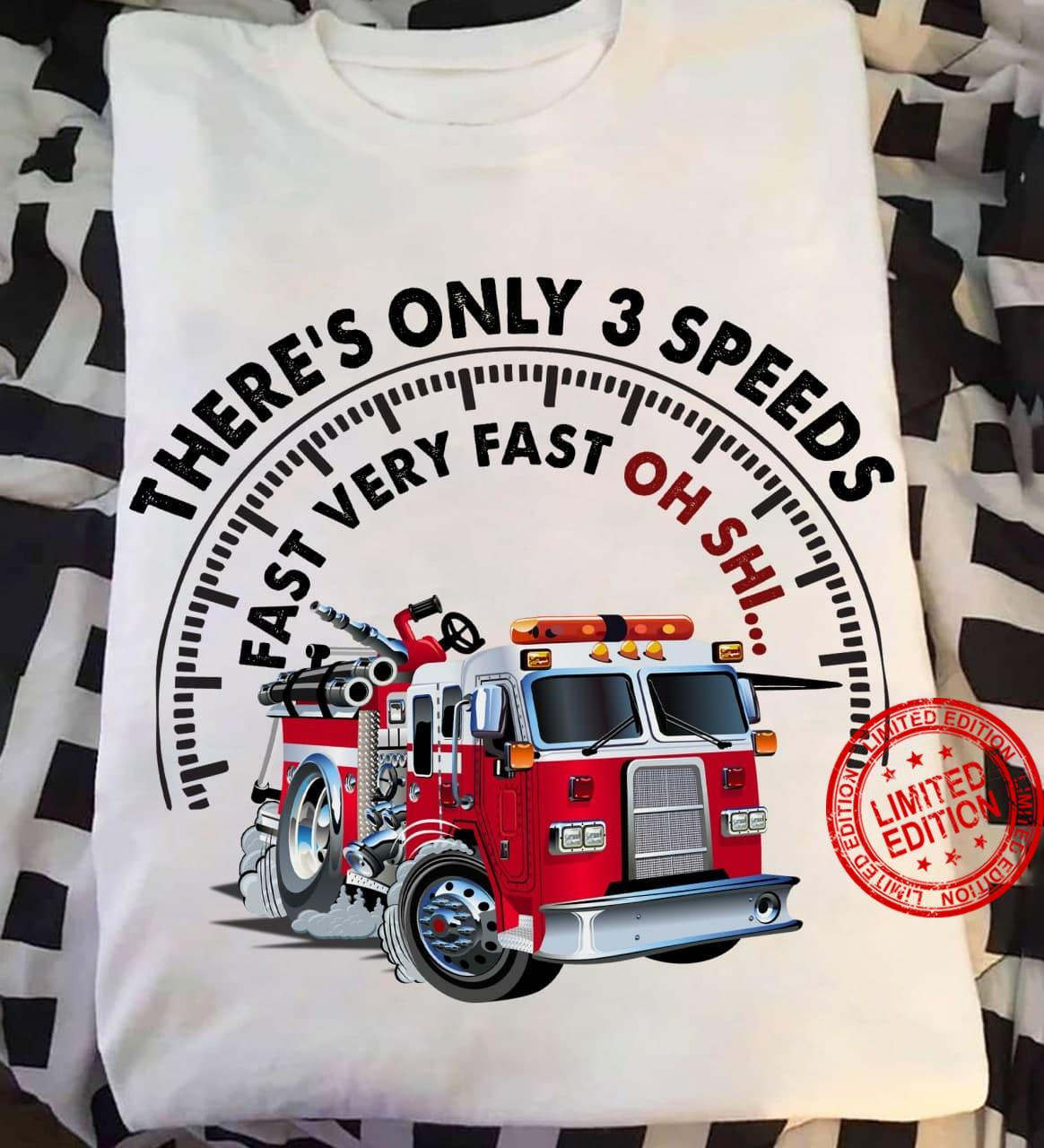 There's Only 3 Speeds Fast Very Fast Oh Shi Shirt