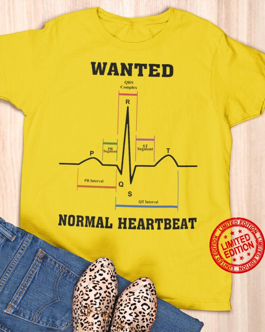 Wanted Normal Heartbeat Shirt