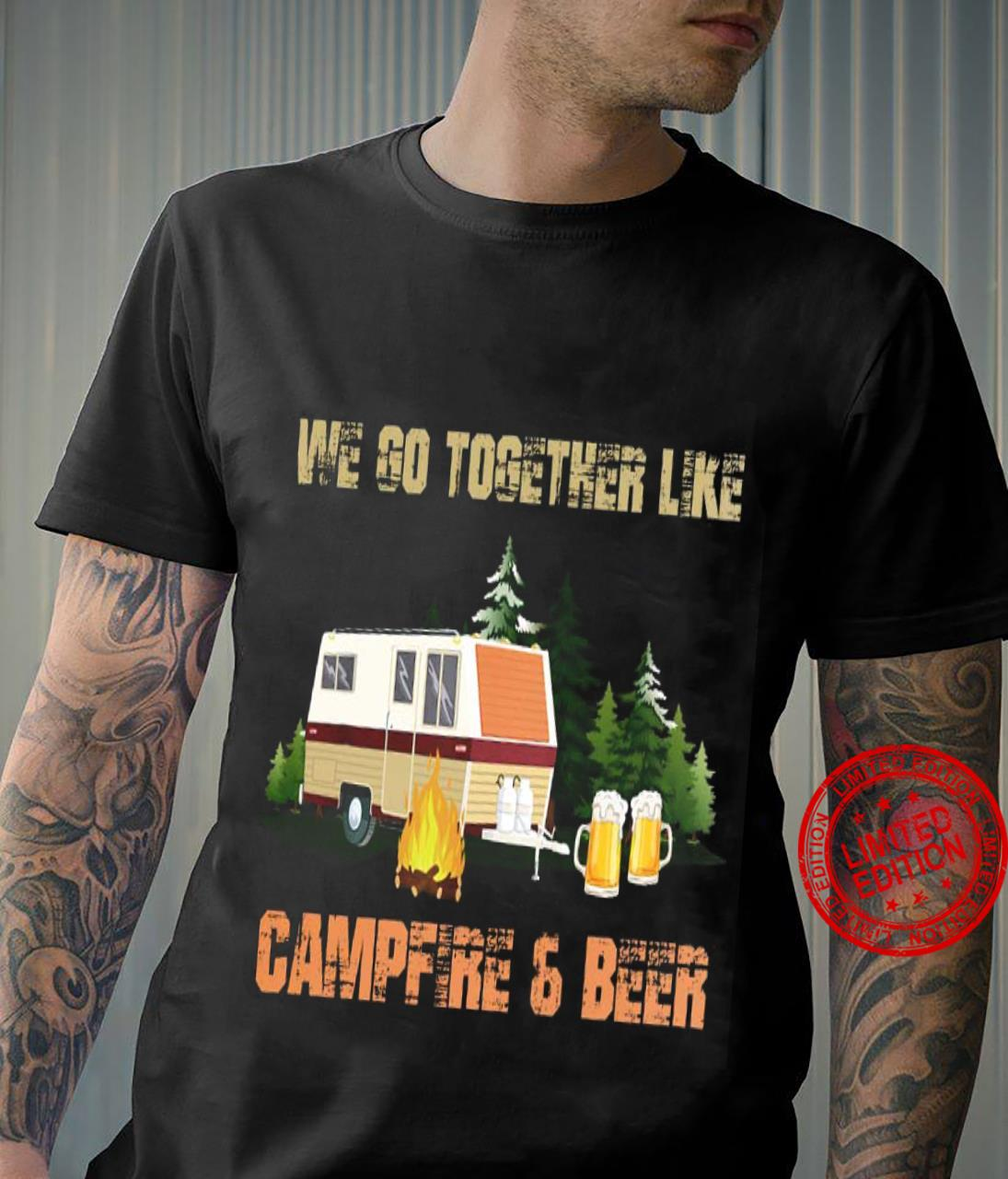 We Go Together Like Campfire Beer Shirt