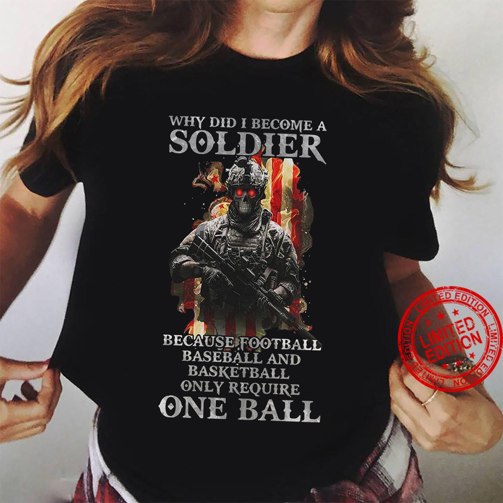 Why did i become a soldier because football baseball and basketball shirt ladies tee