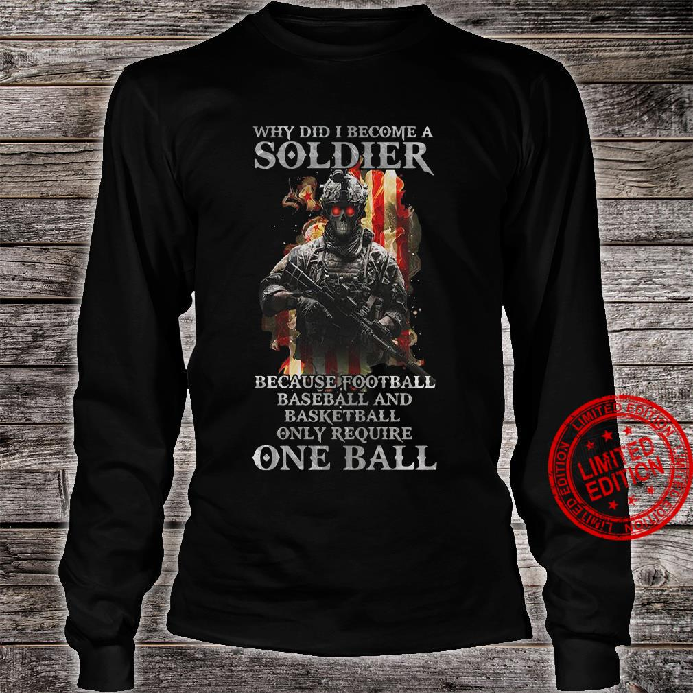 Why did i become a soldier because football baseball and basketball shirt long sleeved
