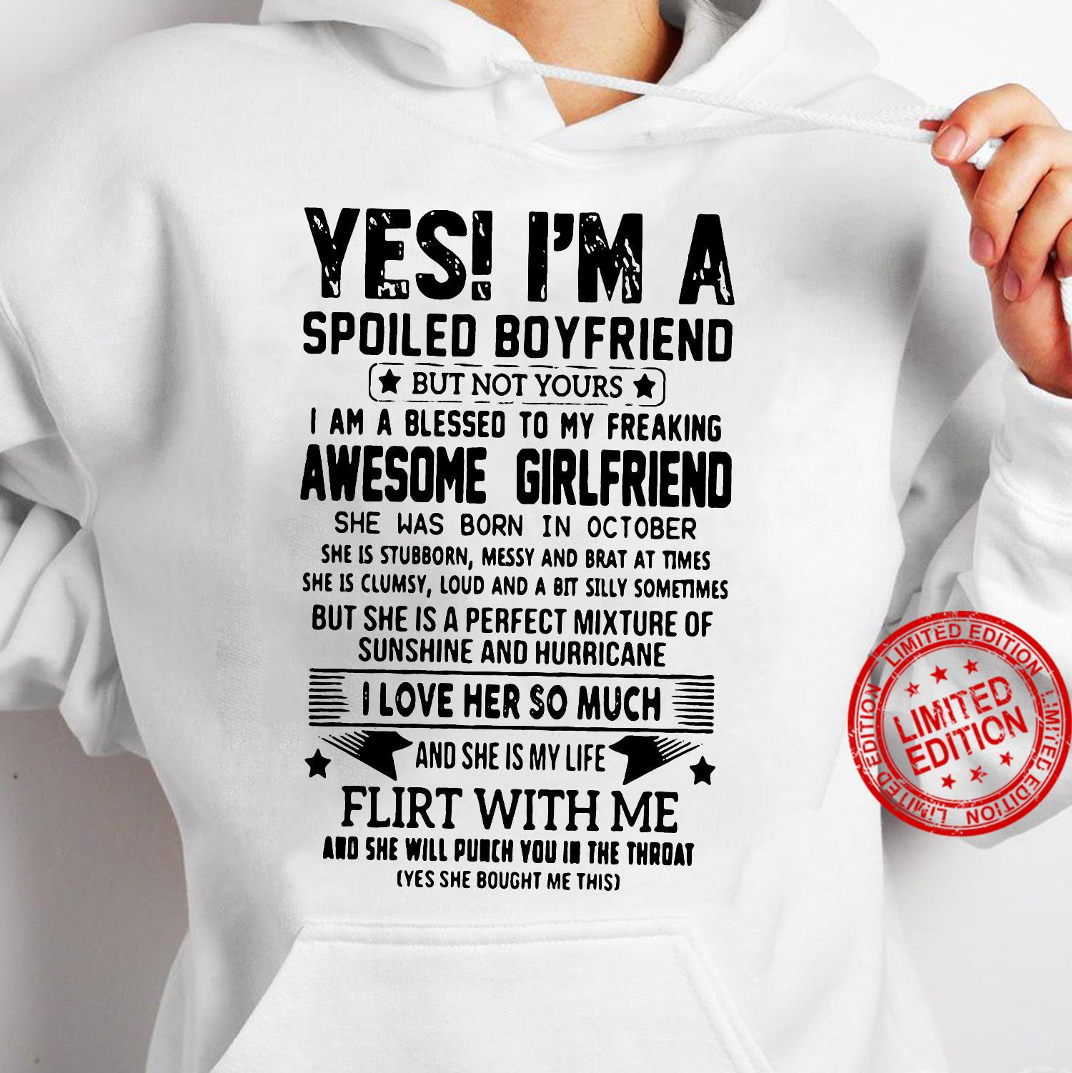 Yes I'm a spoiled boyfriend but not yours I am a blessed to my freaking awesome girlfriend shirt hoodie
