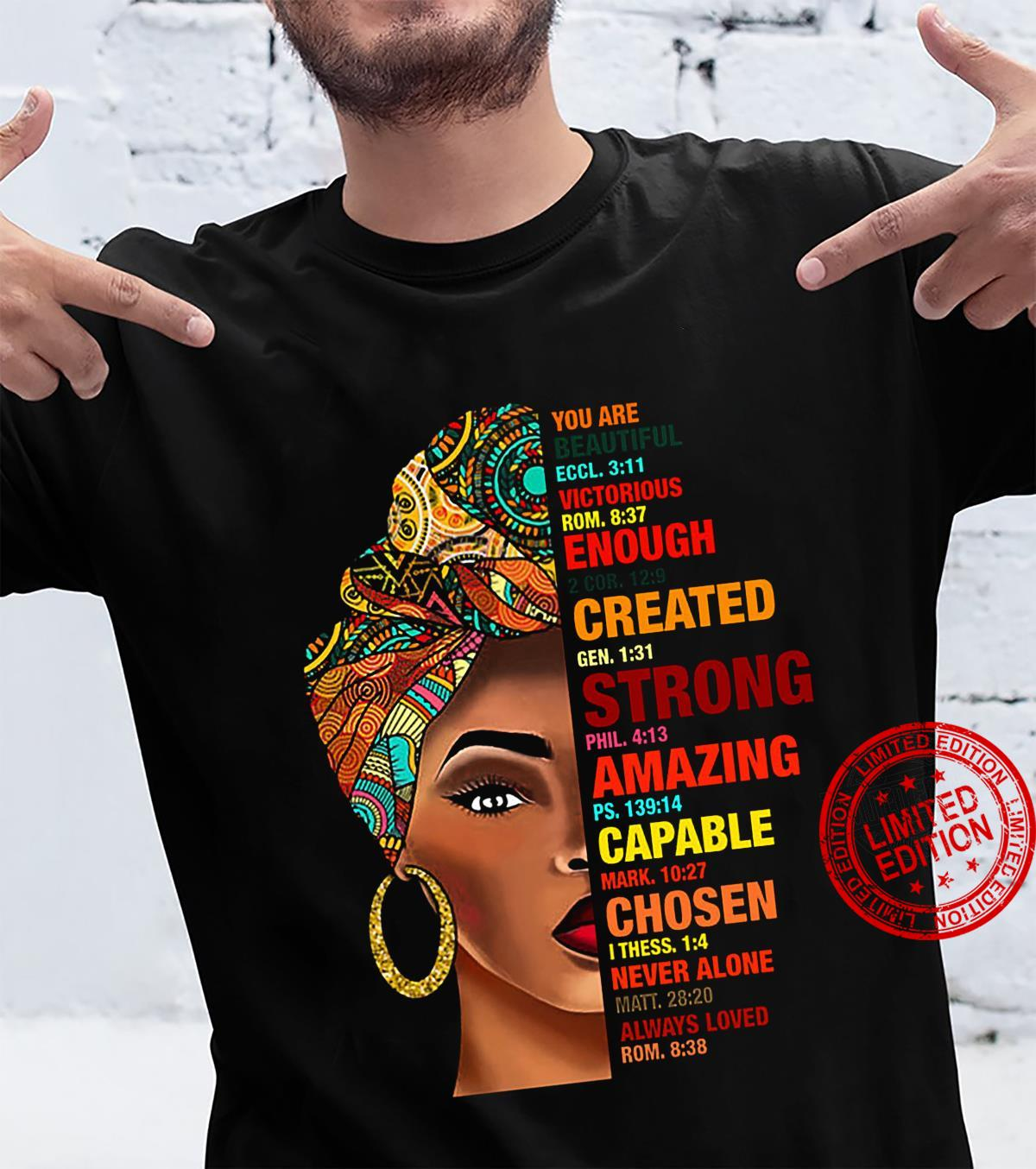 You Are Beautiful Eccl 3 11 Victorious Rom 8 37 Enough Created Strong Capable Chosen Shirt unisex