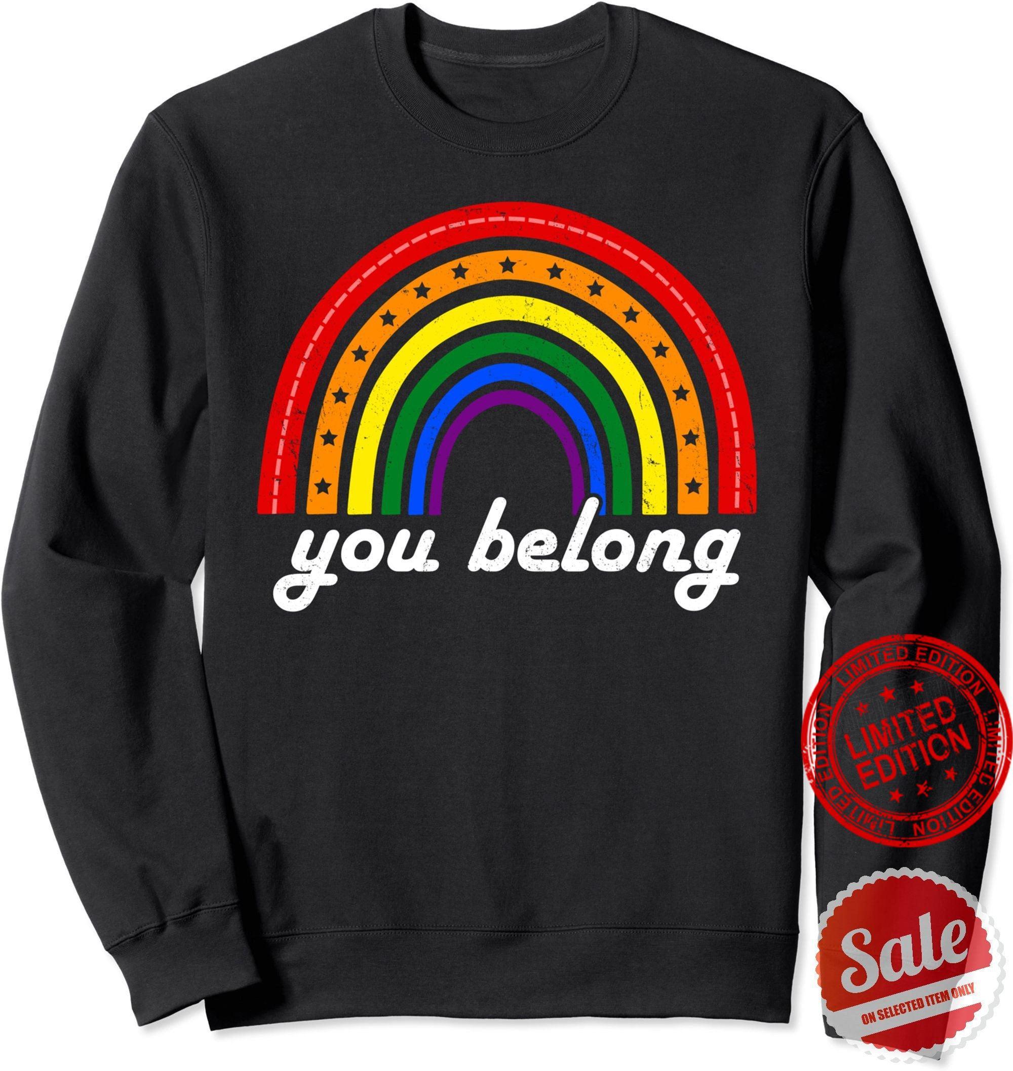 You Belong LGBTQ Rainbow Gay Pride Shirt