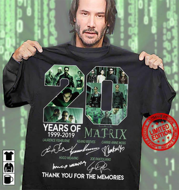 20 Years Of 1999-2019 Matrix Thank You For The Memories Shirt