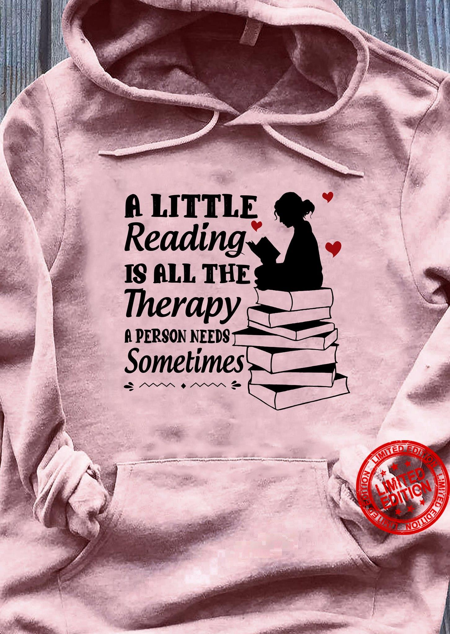 A Little Reading Is All The Therapy A Person Needs Sometimes Shirt