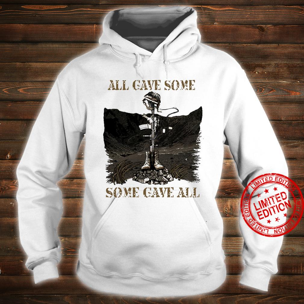 All Gave Some Some Gave All Shirt hoodie