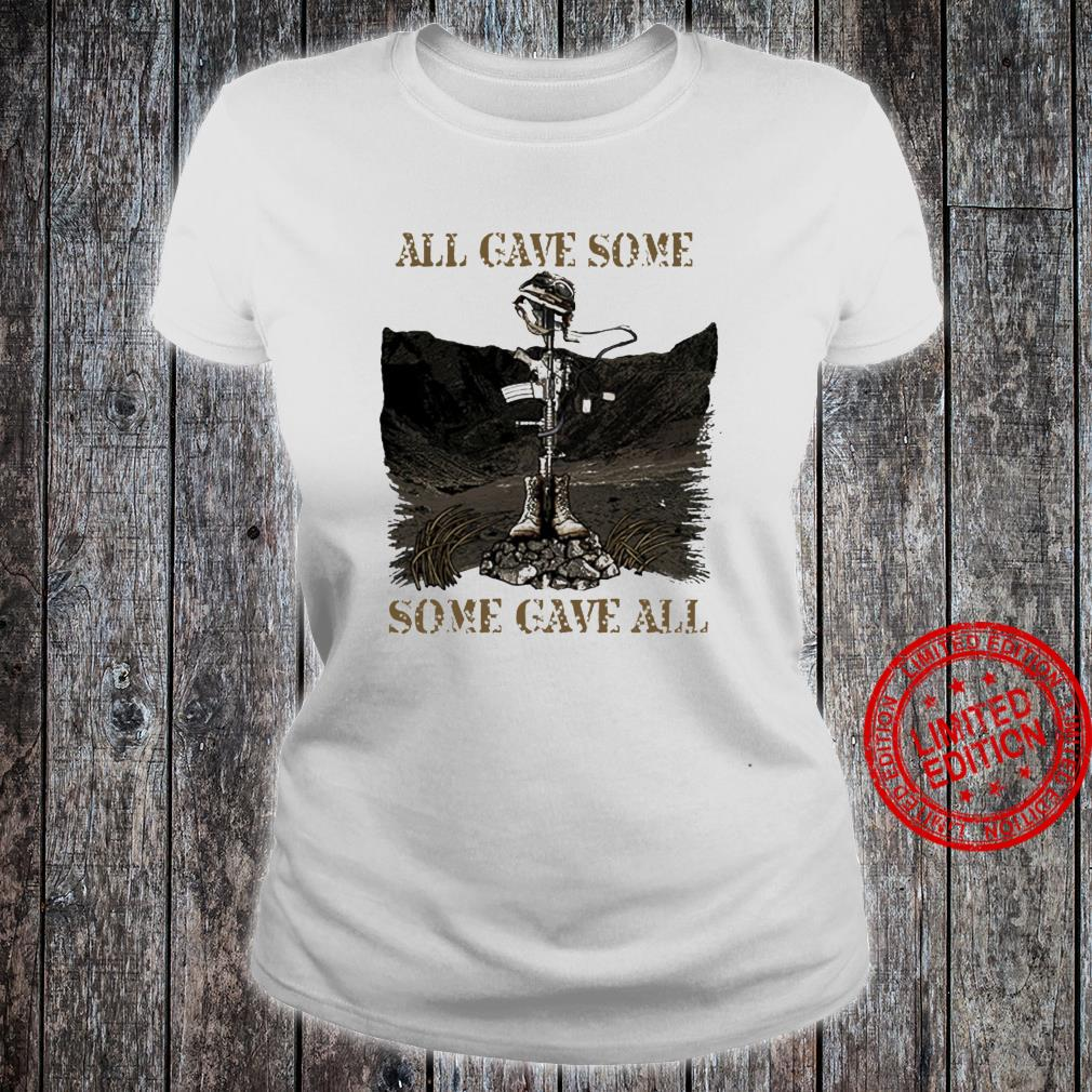 All Gave Some Some Gave All Shirt ladies tee