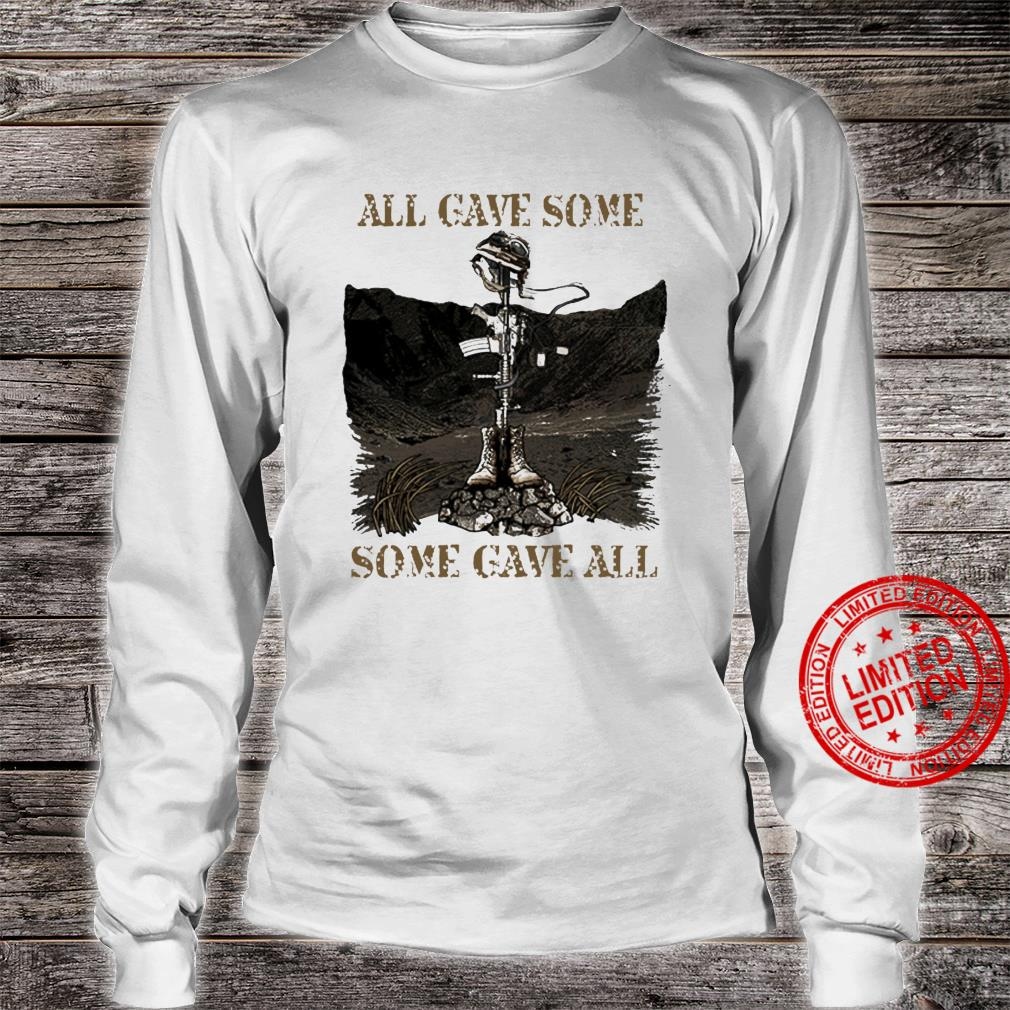 All Gave Some Some Gave All Shirt long sleeved