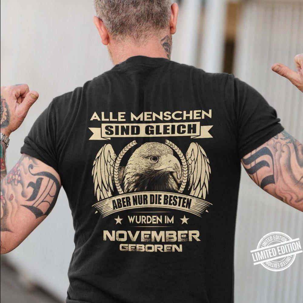 Alle Menschen Sind Gleich Aber Nur Die Besten Wurden Im November Shirt