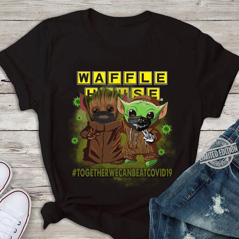 Baby Groot And Baby Yoda Waffle House Together We Can Beat Covid19 Shirt