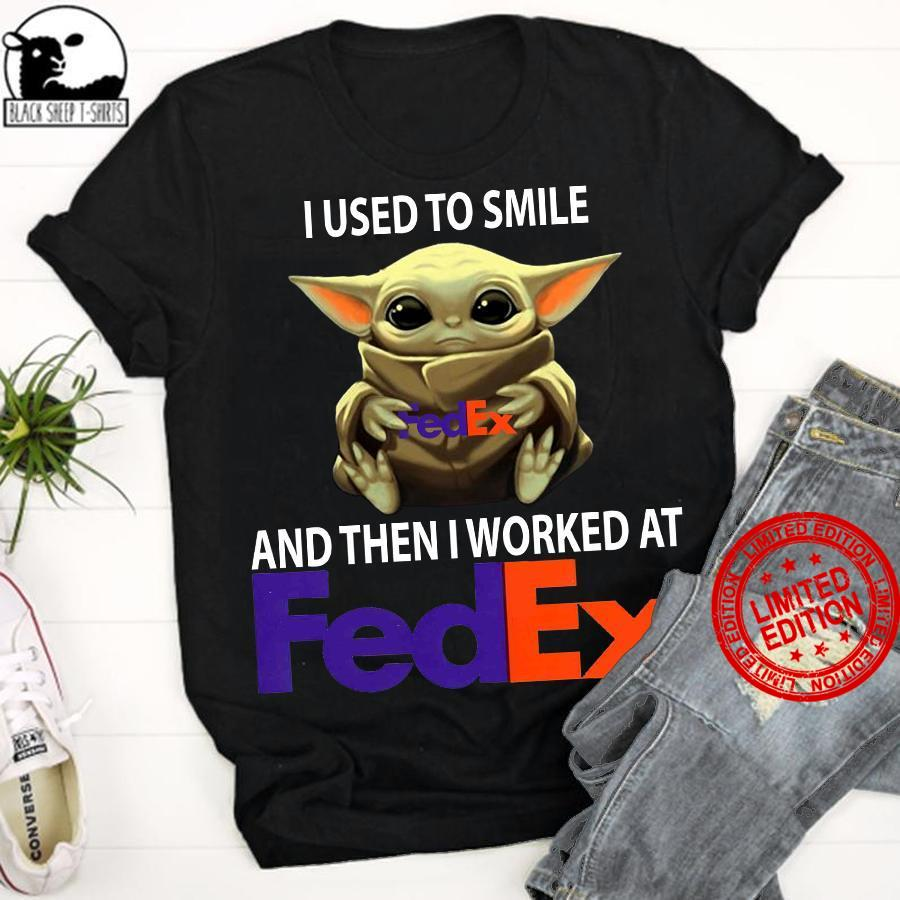 Baby Yoda I Used To Smile And Then Worked At Fedex Shirt