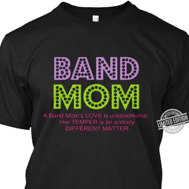 Band Mom A Band Mom's Love Is Unconditional Shirt