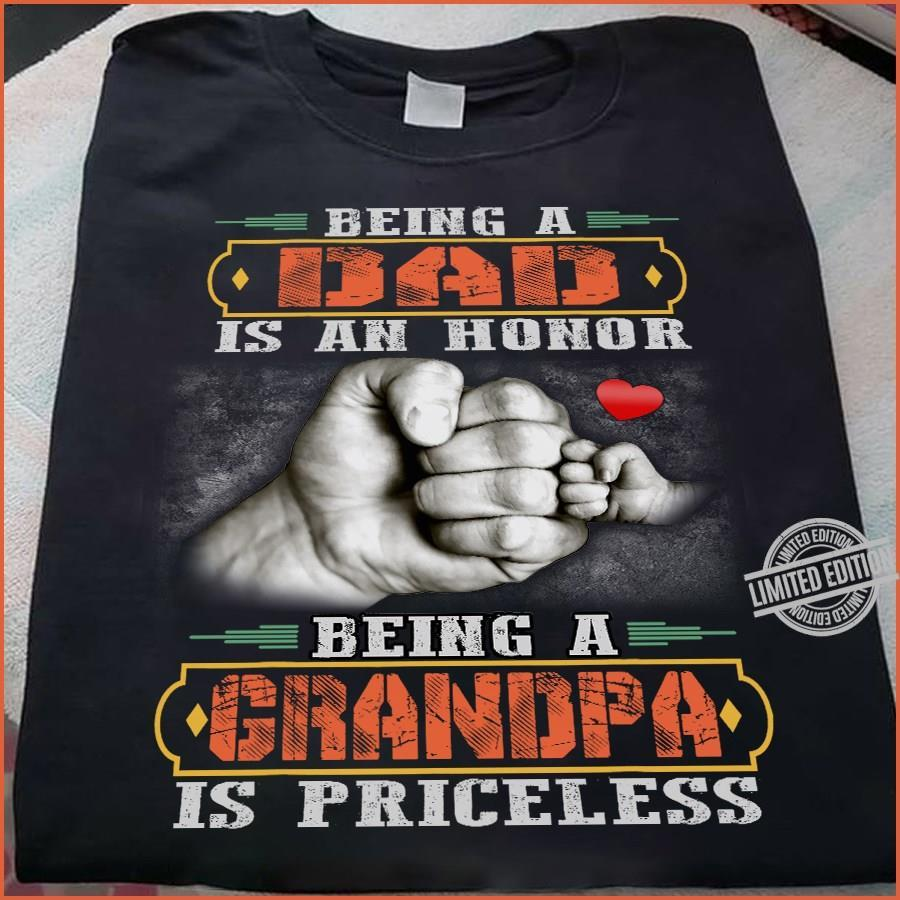 Being A Dad Is An Honor Being A Grandpa Is Priceless Shirt