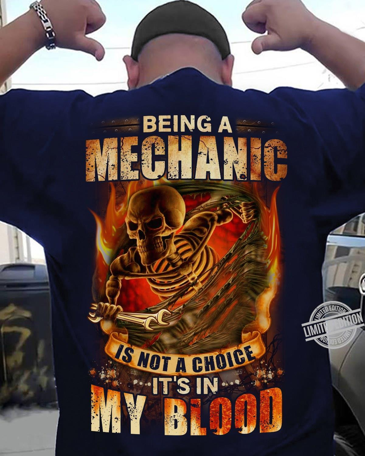 Being A Mechanic Is Not A Choice It's In My Blood Shirt