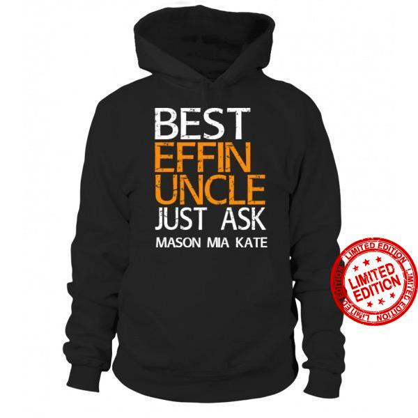 Best Effin Uncle Just Ask Mason Mia Kate Shirt