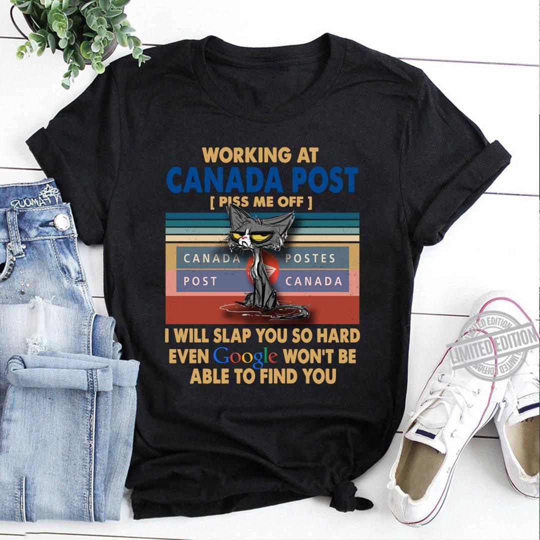 Black Cat Working At Canada Post I Will Slap You So Hard Even Google Won't Be Able To Find You Shirt