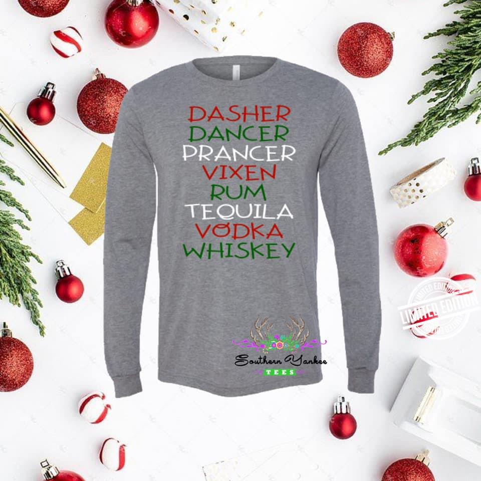 Dasher Dancer Prancer Vixen Rum Tequila Vodka Whiskey Shirt