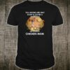 Full moons are only scary if you're a werewolf or a crazy chicken mom shirt