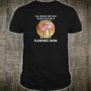 Full moons are only scary if you're a werewolf or a crazy flamingo mom shirt