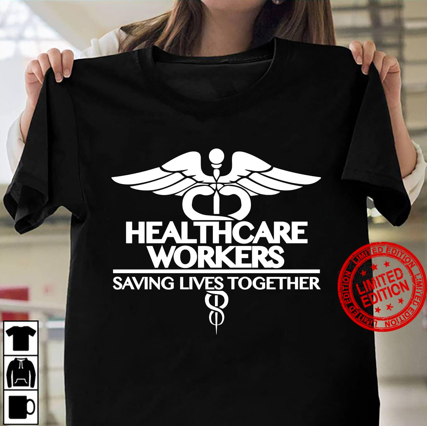 Healthcare Workers Saving Lives Together Shirt