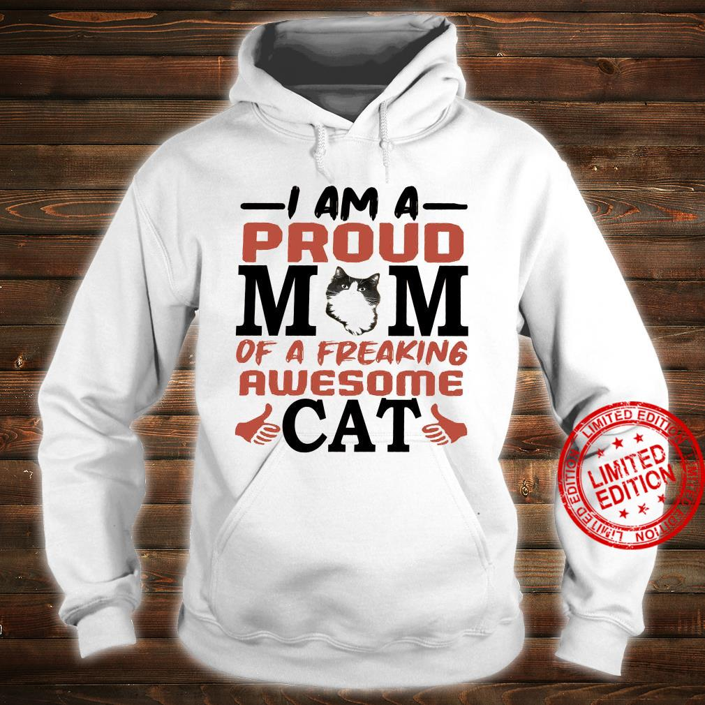 I Am A Proud Mom Of A Freaking Awesome Cat Shirt hoodie